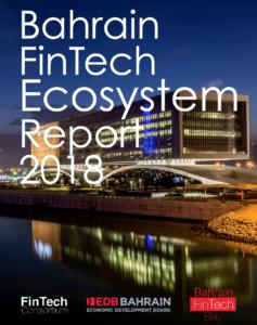 Bahrain Fintech Ecosystem Report 2018