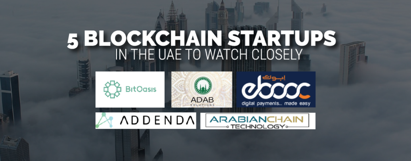 5 Blockchain Startups in the UAE to Watch Closely