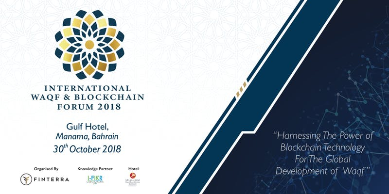 International Waqf & Blockchain Forum - Manama, Bahrain