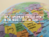 Top 21 Upcoming Fintech Events in the Middle East in 2020