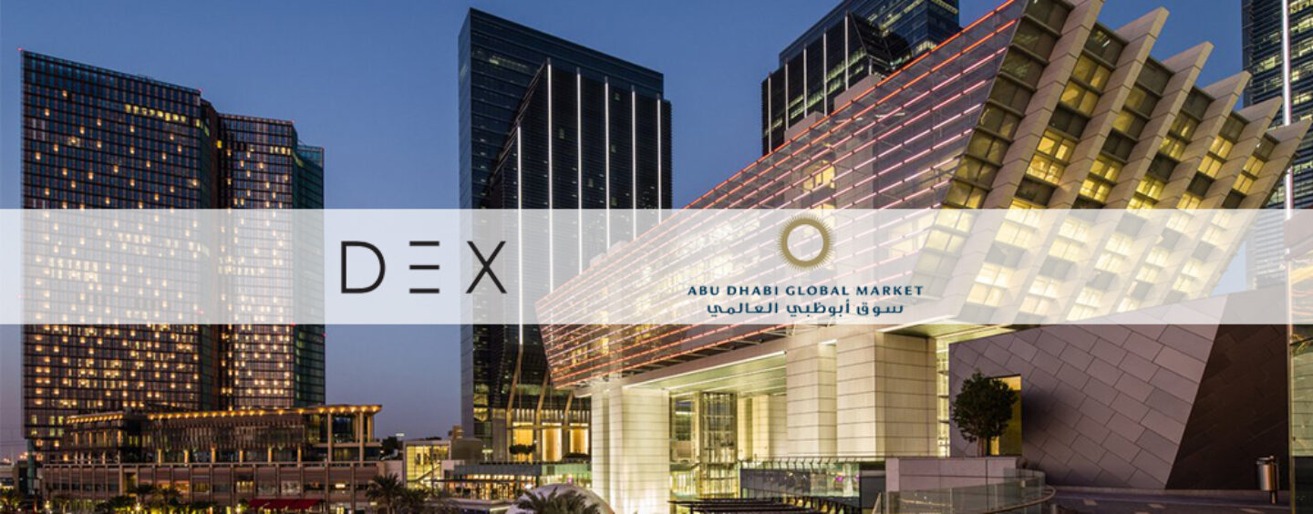 DEX Secures Regulatory Approval in the Abu Dhabi Global Market from the FSRA