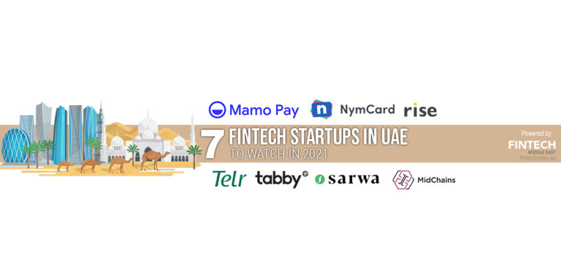 7 Fintech Startups in UAE to Watch in 2021