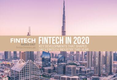 Fintech in 2020: Key Developments that Shaped UAE's Fintech Industry This Year