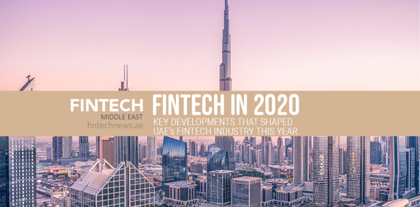 Fintech in 2020: Key Developments that Shaped UAE's Fintech Industry This Year