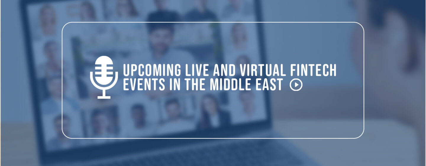 8 Upcoming Live and Virtual Fintech Events in the Middle East