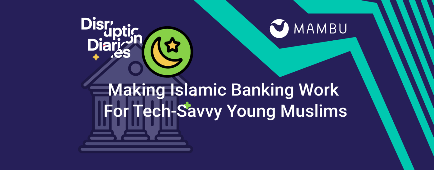 Making Islamic Banking Work for Tech-Savvy Young Muslims