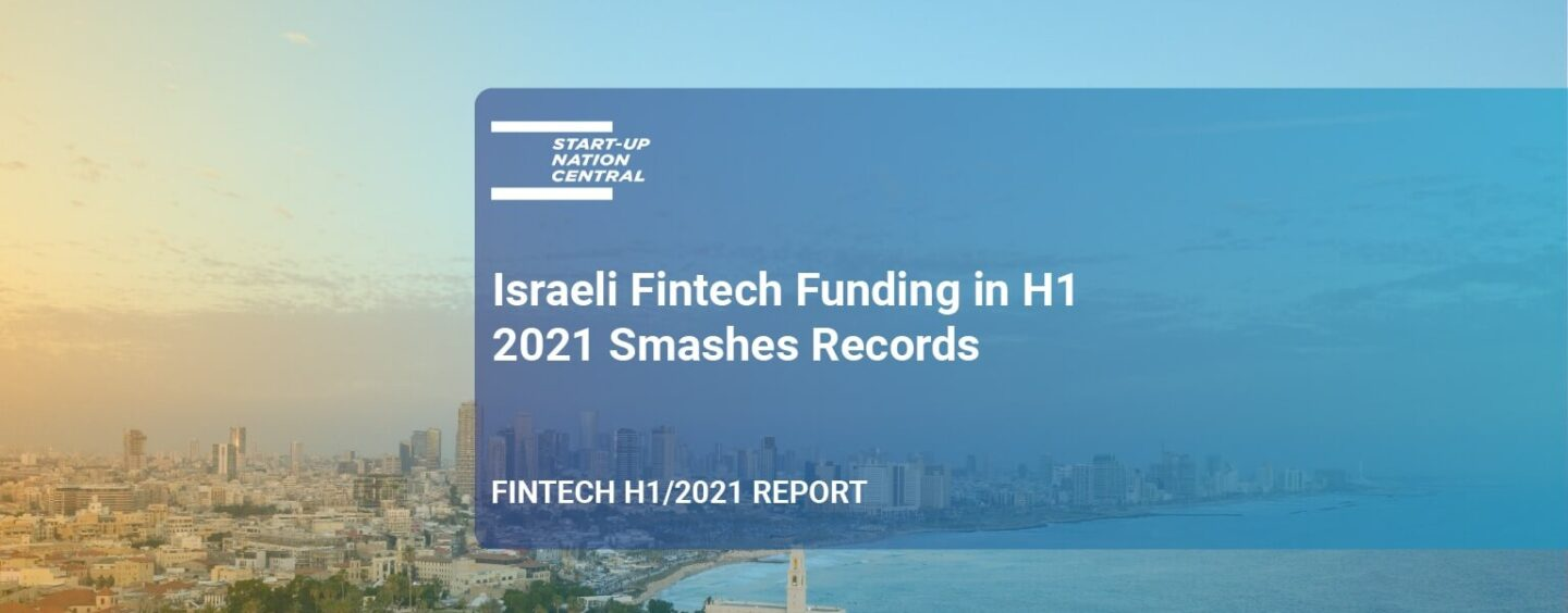 Israeli Fintech Funding in H1 2021 Smashes Records